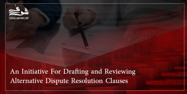 An Initiative For Drafting and Reviewing Alternative Dispute Resolution Clauses